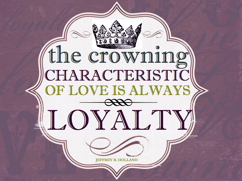 love and loyalty It is commonly accepted that loyalty is very important in love relationships what it actually means is more elusive being loyal is defined as being faithful to one's oath, engagements or obligations.