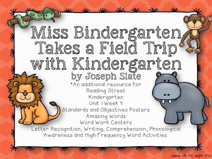 http://www.teacherspayteachers.com/Product/Miss-Bindergarten-Takes-A-Field-Trip-Kindergarten-Unit-1-Week-4-1247292