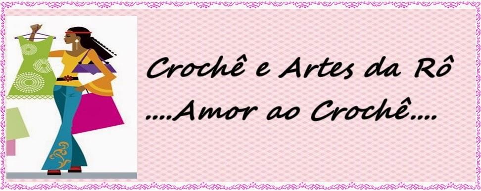 Crochê e Artes da Rô Campos