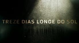 TREZE DIAS LONGE DO SOL