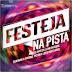 Lançamento: CD Festeja - Na Pista (Remixes)