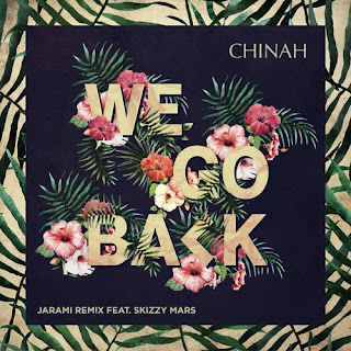 CHINAH - We Go Back (Jarami Remix ft. Skizzy Mars)