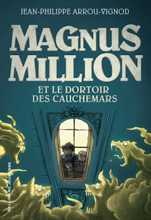 [Arrou-Vignod, Jean-Philippe] Magnus Million et le dortoir des cauchemars Magnus+Million