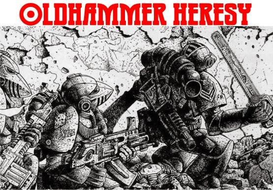 OLDHAMMER HERESY
