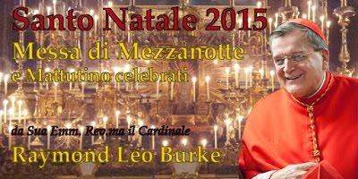 24 Dicembre 2015 - Pontificale di Natale del Card. Burke