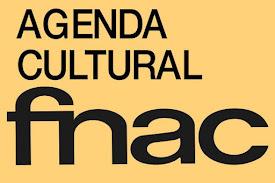 Agenda Cultural de FNAC MÁLAGA para este MES: