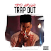 "Audio:  Tito Green ""Trap Out"""