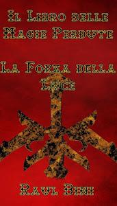 <i>Il libro delle Magie Perdute: La forza della Luce-Raul Bini</i>