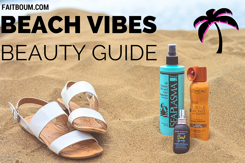 Beach vibes beauty guide: For a day at the beach, or for when you want to look like you've spent a day at the beach. [Reviewing: Sea Plasma spray moisturizer, L'Oréal Sublime Bronze self-tanner, Bumble & Bumble Surf salt spray]