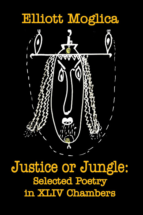 New Book - Justice or Jungle: Selected Poetry in XLIV Chambers, by Elliott Moglica