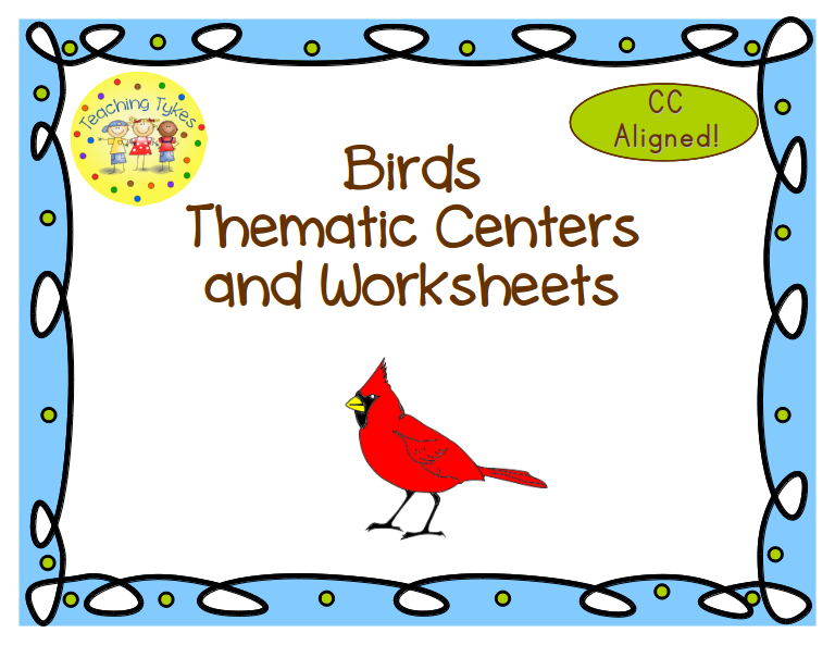 http://www.teacherspayteachers.com/Product/Birds-Thematic-Centers-and-Worksheets-Common-Core-Aligned-764845