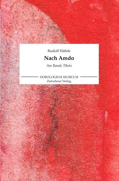Rudolf Häfele: Nach Amdo. Am Rande Tibets