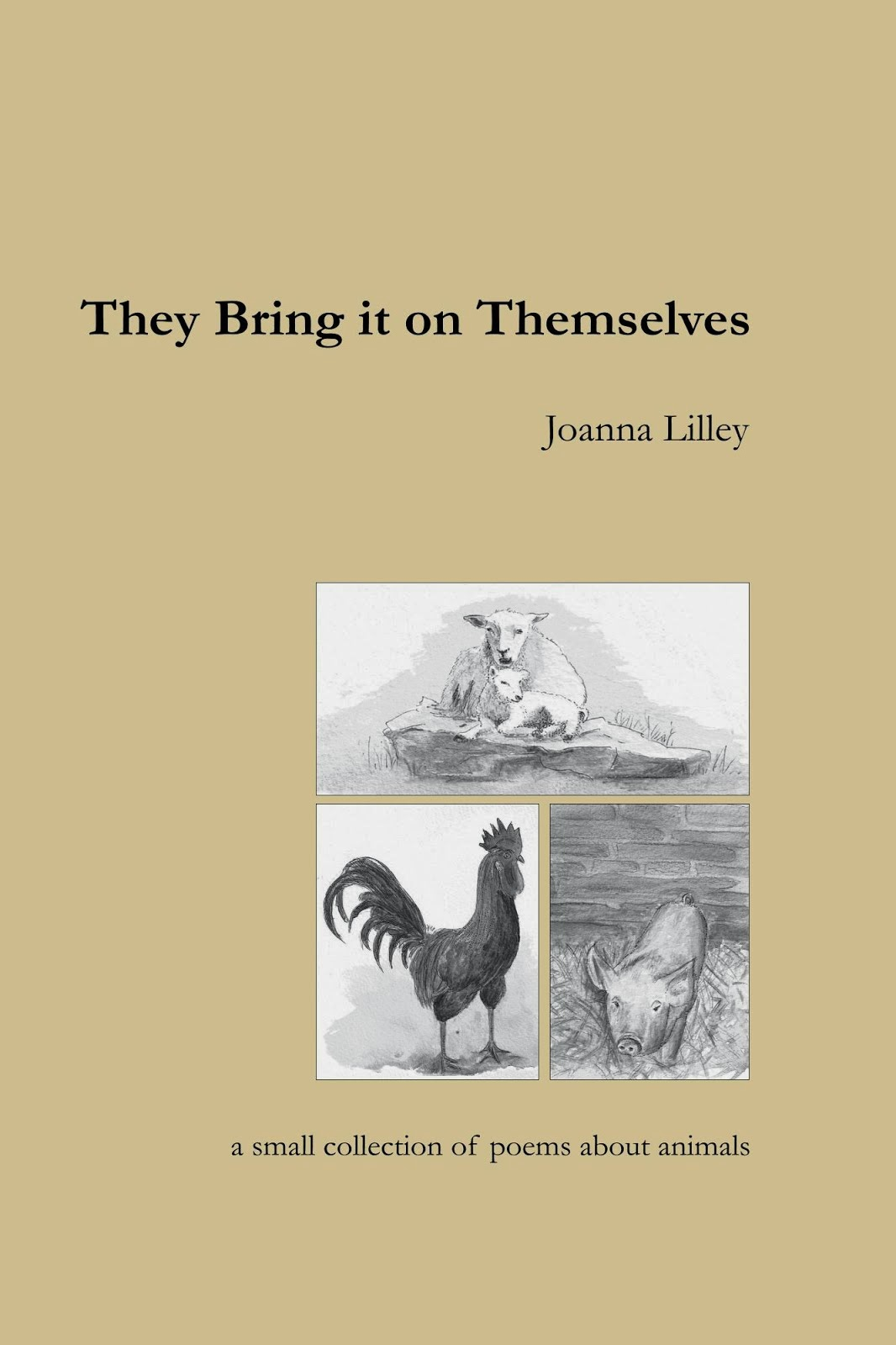 They Bring it on Themselves (Snapdragon Press) by Joanna Lilley