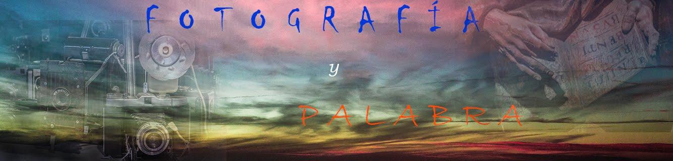 Fotografía y Palabra