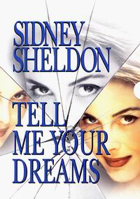 Cover of Tell Me Your Dreams, a novel by Sidney Sheldon