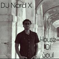 House Of Soul, by DJ Nard X