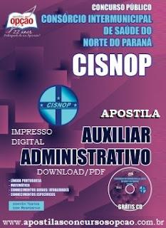 Apostila CISNOP Norte do Paraná (Grátis CD) Auxiliar Administrativo.