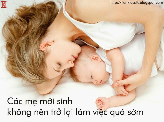 Mẹ sau sinh không nên trở lại làm việc quá sớm
