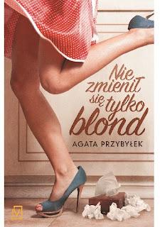 Nie zmienił się tylko blond - Agata Przybyłek