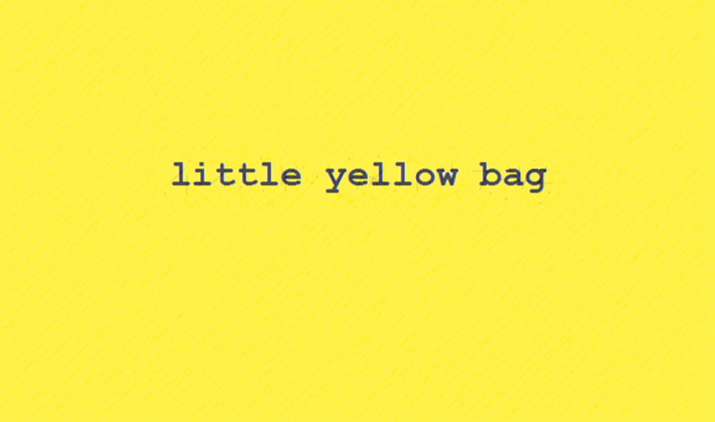 little yellow bag