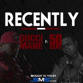 Gucci Mane ft. 50 Cent - Recently Lyrics | Letras | Lirik | Tekst | Text | Testo | Paroles - Source: emp3musicdownload.blogspot.com