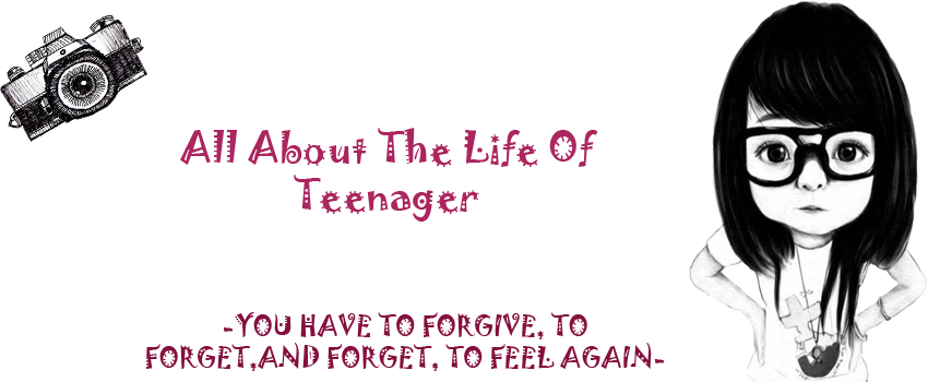 All About The Life Of Teenager