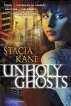 http://thepaperbackstash.blogspot.com/2012/10/unholy-ghosts-by-stacia-kane.html