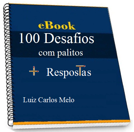 100 DESAFIOS MATEMÁTICOS COM PALITOS + RESPOSTAS. CLIQUE NA IMAGEM