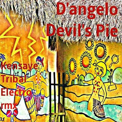 D'Angelo - Devil's Pie (Kensaye Tribal Electro Remix)