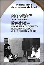 INTERVIEWS: JULIO CORTAZAR, ELISA LERNER, SUSY DEMBO, NAVA SEMEL, BEATRIZ IRIART