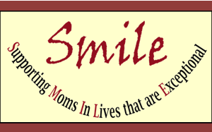 SMILE: Supporting Moms In Lives that are Exceptional