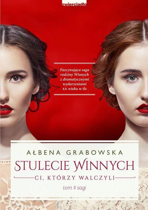 """""""Stulecie Winnych. Ci, którzy walczyli"""" - Ałbena Grabowska"""