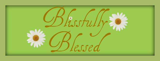Blissfully Blessed