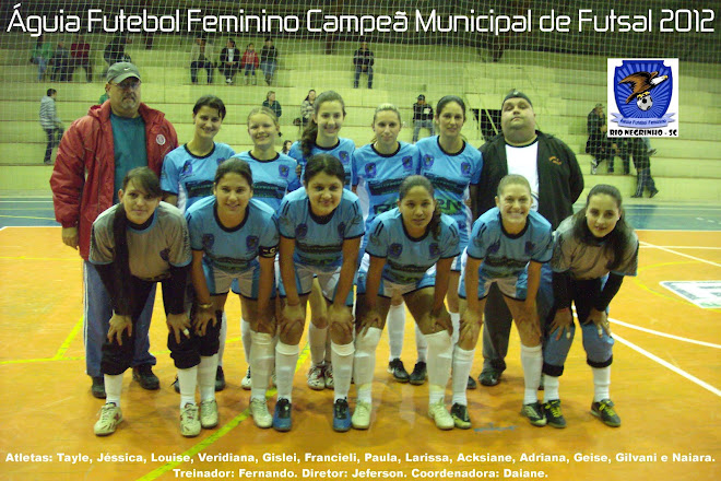 CAMPEÃ INVICTA DO MUNICIPAL DE FUTSAL 2012