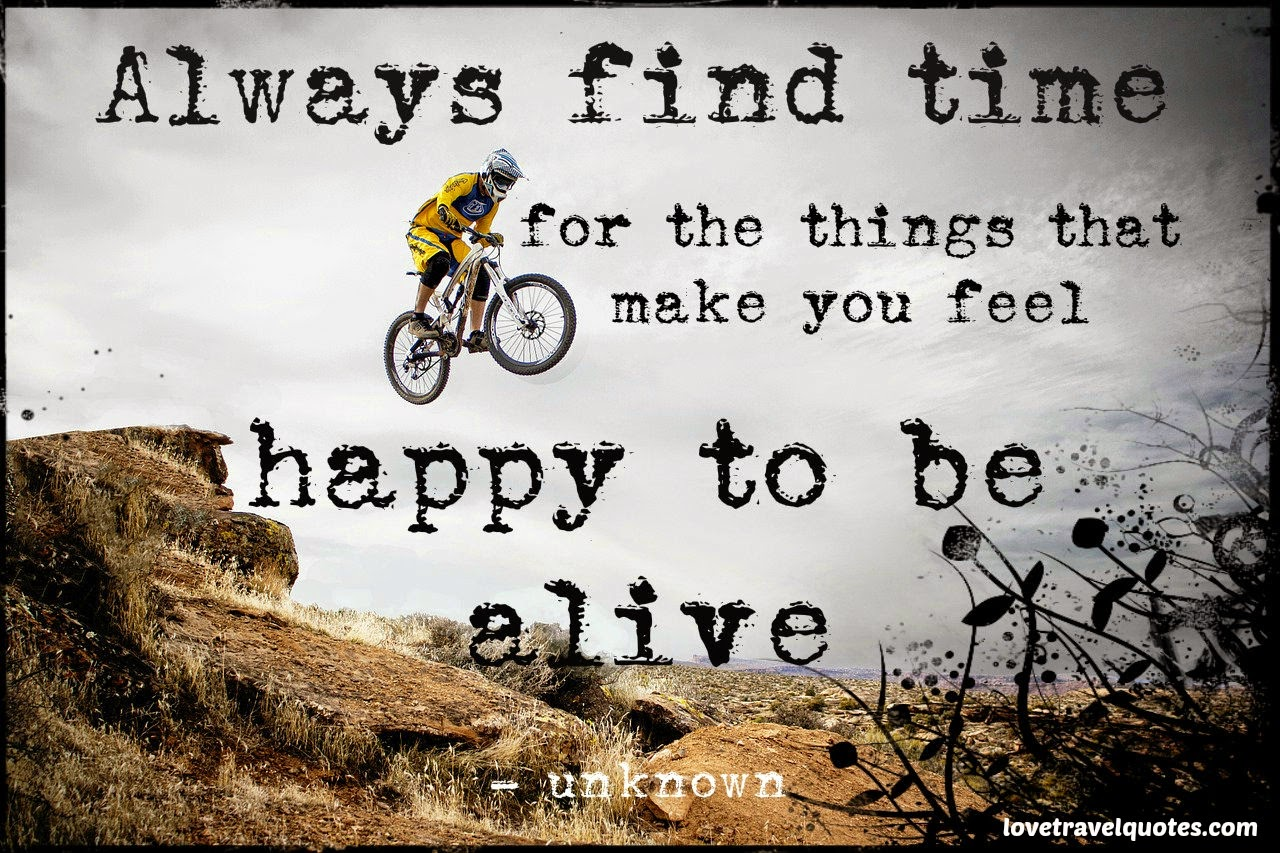 Find time things make you happy be alive