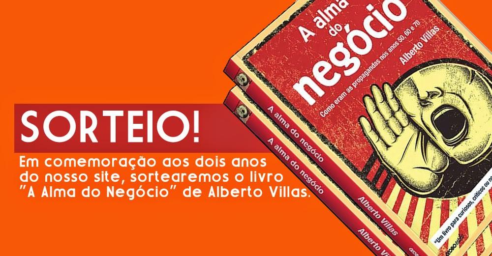 Participe de nossa promoção e concorra ao livro 'A Alma do Negócio' de Alberto Villas.
