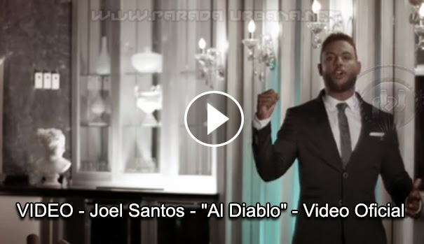 "VIDEO - Joel Santos - ""Al Diablo"" - Video Oficial"