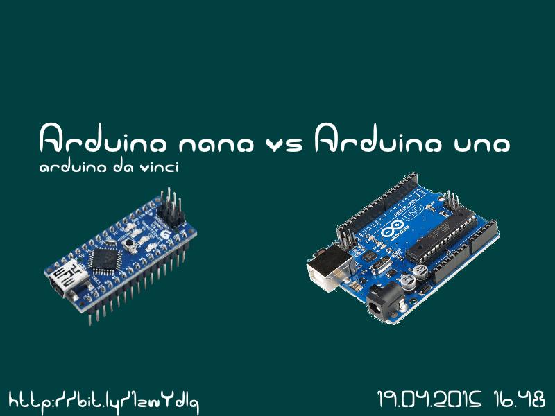 Arduino nano vs uno da vinci