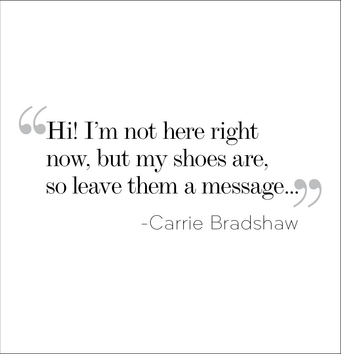 Quotes About Shoes And Friendship Quotes About Friendship Carrie Bradshaw Cinderella Never Asked