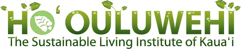 Ho`ouluwehi Sustainable Living Institute of Kaua`i
