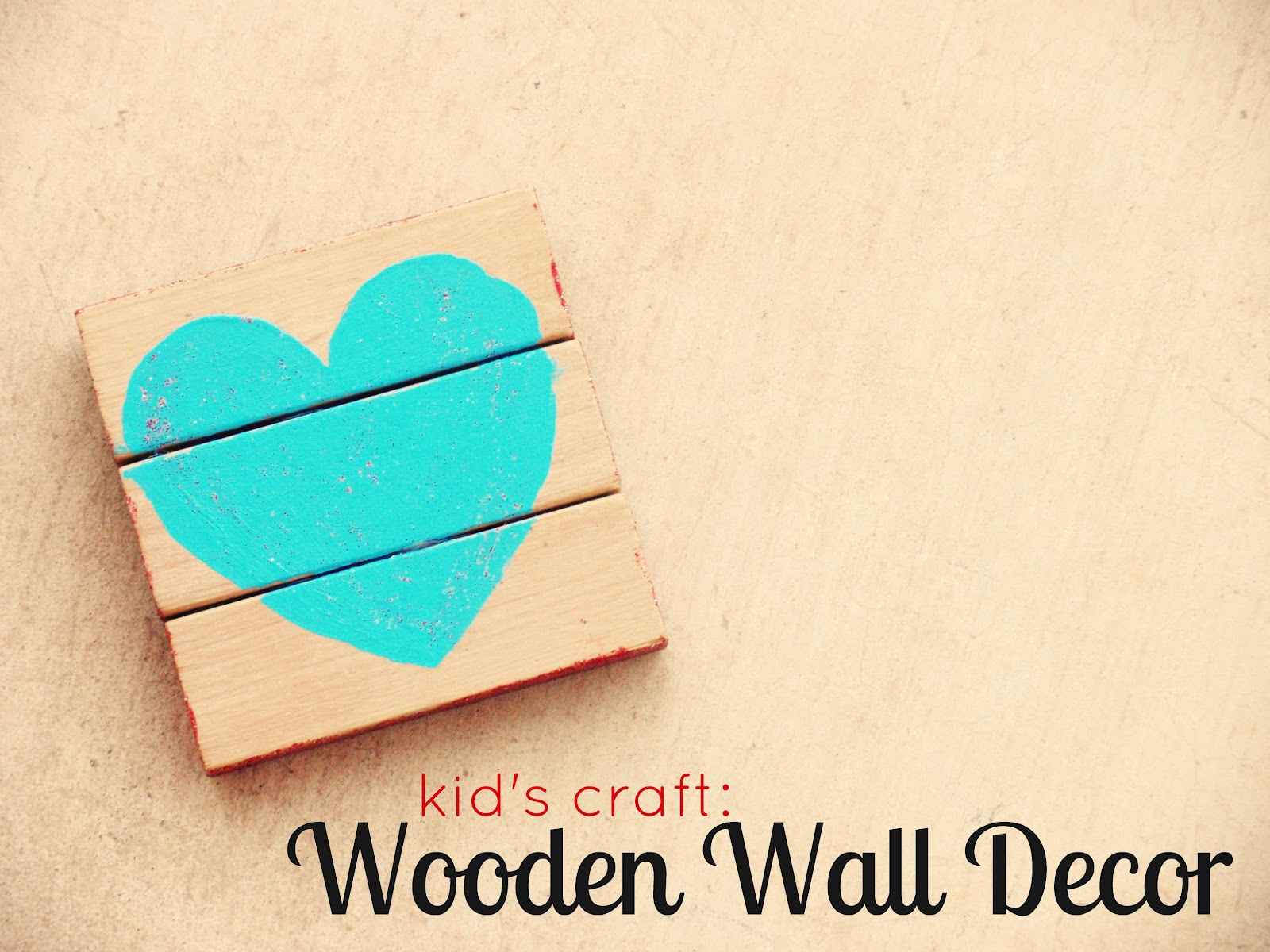 Kid's Craft: Wooden Wall Decor{A Creative Cookie} | The CSI Project