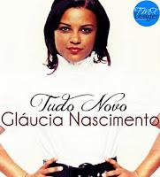 download tudo novo glaucia nascimento baixar cd lançamento glaucia nascimento cantora gospel ouvir músicas dvd tudo novo glaucia nascimento fazer download