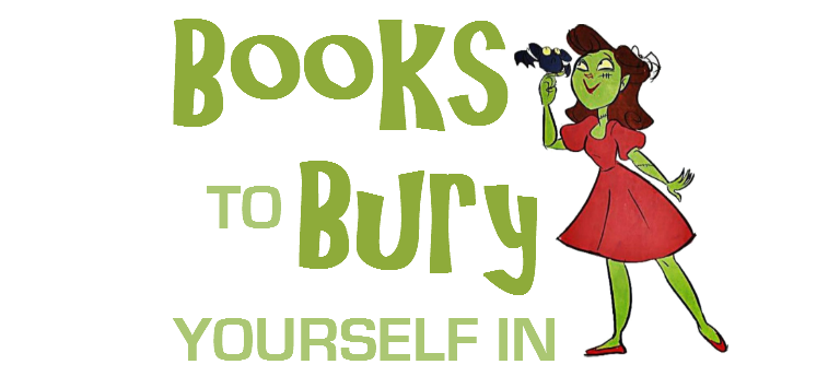 Books to Bury Yourself In