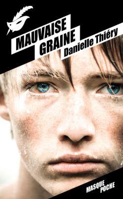 http://www.labibliodegaby.fr/2015/04/mauvaise-graine-de-danielle-thiery-mars.html