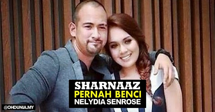 Sharnaaz dedah pernah membenci Nelydia Senrose suatu ketika dulu!..