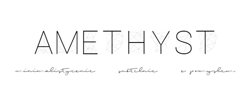 • AMETHYST •