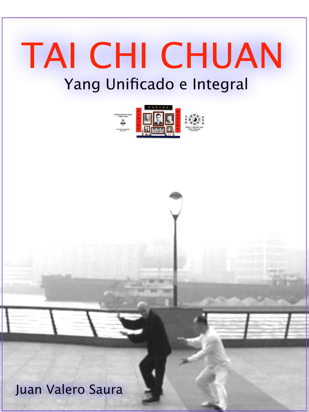 LIBRO DE TAI CHI CHUAN  Estilo Yang Unificado e Integral .