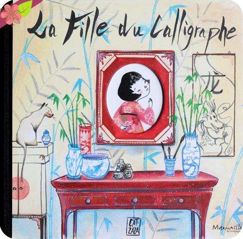 """""""La fille du Calligraphe"""" de Cat Zaza"""