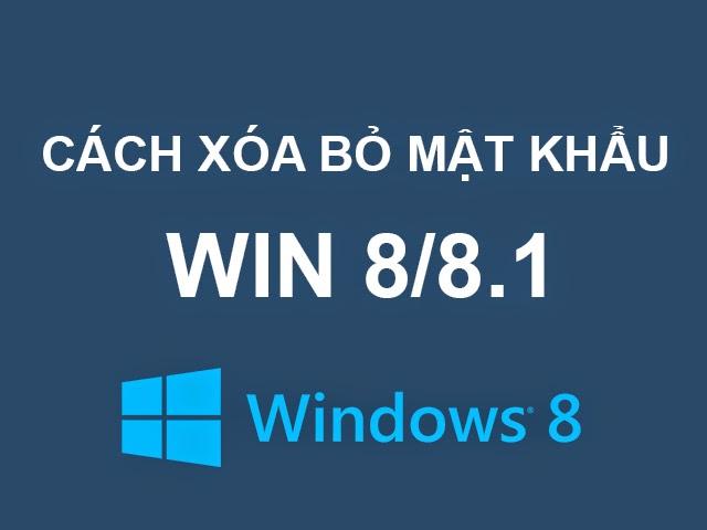 Cách xóa mật khẩu máy tính Win 8