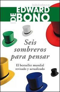 seis sombreros para pensar resena Seis sombreros para pensar   Edward de Bono